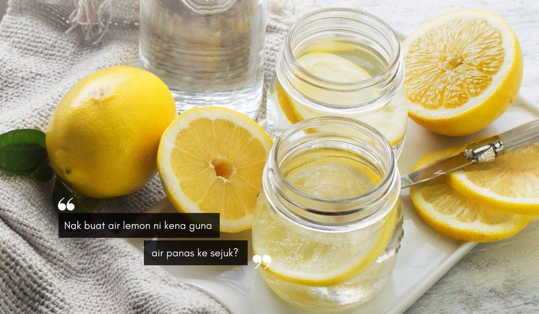 Rendam Air Lemon Dengan AIR PANAS ATAU SEJUK? Ini Jawapan ...