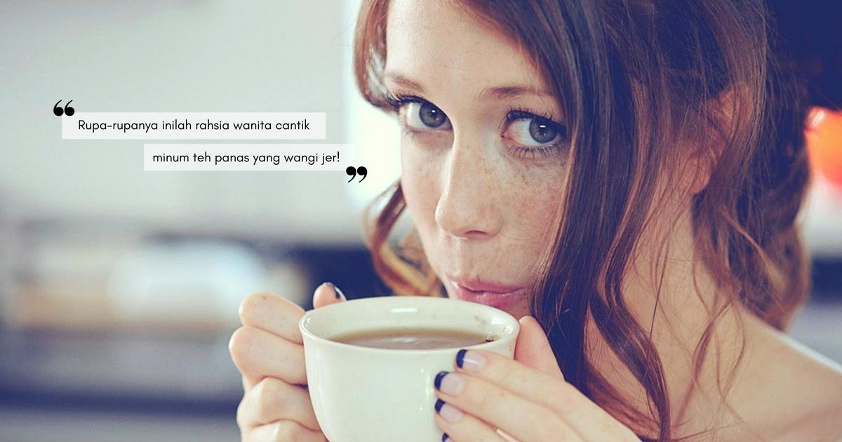 Wanita Yang Minum Secawan Teh Setiap Hari Lebih Nampak ...