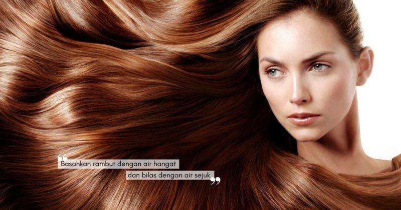 Rambut Kerap GUGUR & ROSAK? Cuba Kaedah Yang Tepat Ini Untuk Mencuci Mahkota Kesayangan Anda