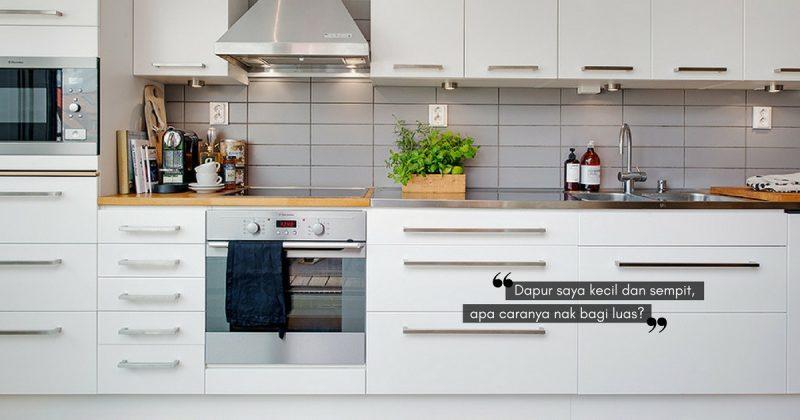 8 Helah Bijak Agar Ruang Dapur Yang Kecil Kelihatan Lebih Kemas Luas No