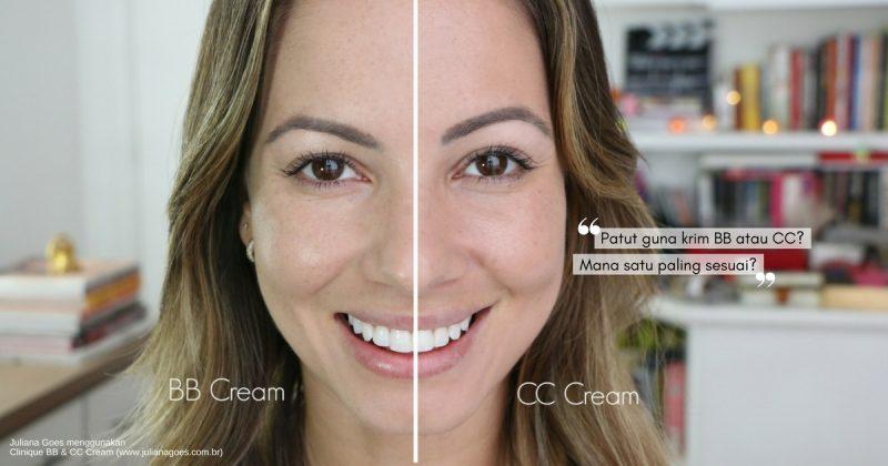 Anda Seorang Makeup Lover? Ini Perbezaan KRIM BB & KRIM CC Yang Anda Patut Tahu Untuk Kemasan Sempurna