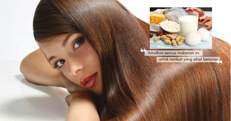 Rambut Yang Sihat Bermula Dari Dalam, Amalkan 6 MAKANAN BERKHASIAT Ini Bagi Mendapatkan Kesan Sebaik Perawatan Salun
