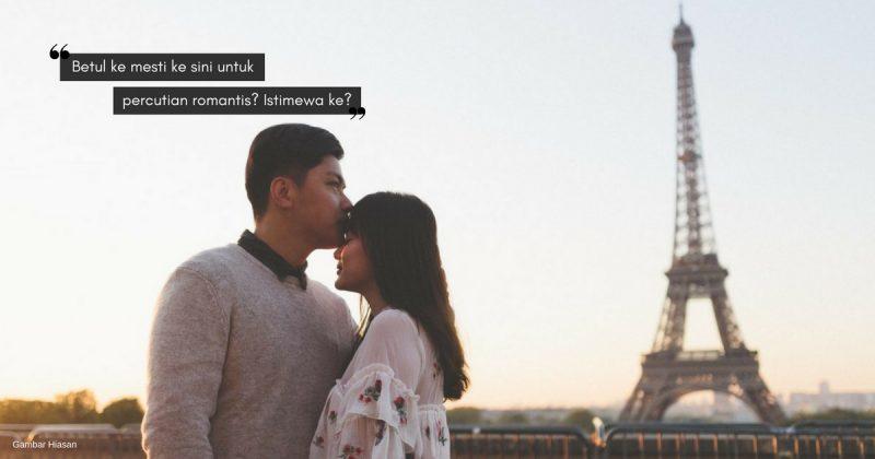 """""""Percutian Romantis Tak Semestinya Berdua-duaan Di Paris!"""" Kiffy Razak"""