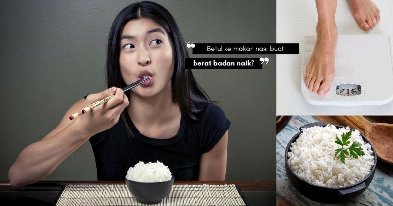 Jangan Salahkan NASI Kalau Berat Badan Naik, Begini Cara Sihat Untuk Nikmati Hidangan Nasi!