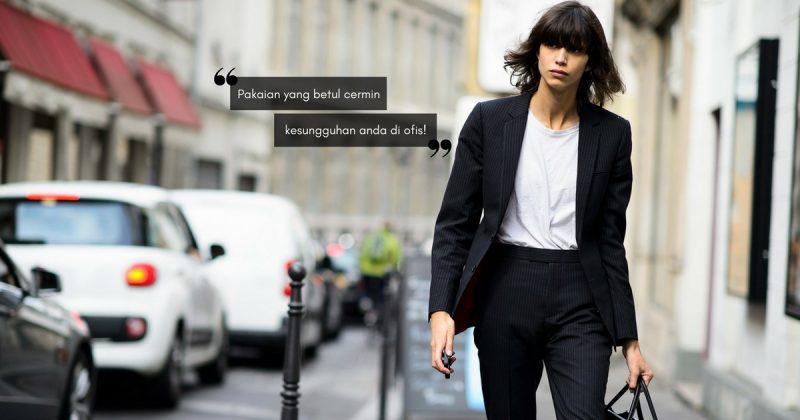 5 Tip Berpakaian Ideal Ke Pejabat, Tak Seksi Tapi Tetap Sedap Mata Memandang