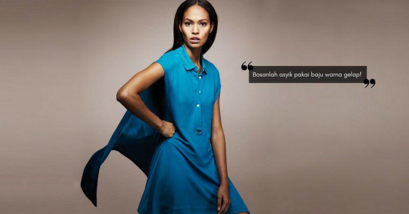 Nak Pilih Warna Baju Pun Kemurungan, Sebab Tu Pilihan Ini PALING SELAMAT Untuk Si Kulit Gelap!