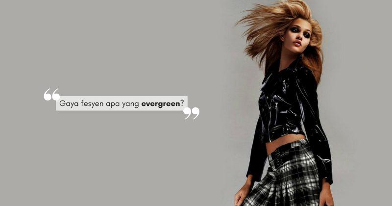 Tak Pernah Lapuk Ditelan Zaman, 6 ITEM Ini Adalah Pelaburan Fesyen Terbaik Untuk Anda!