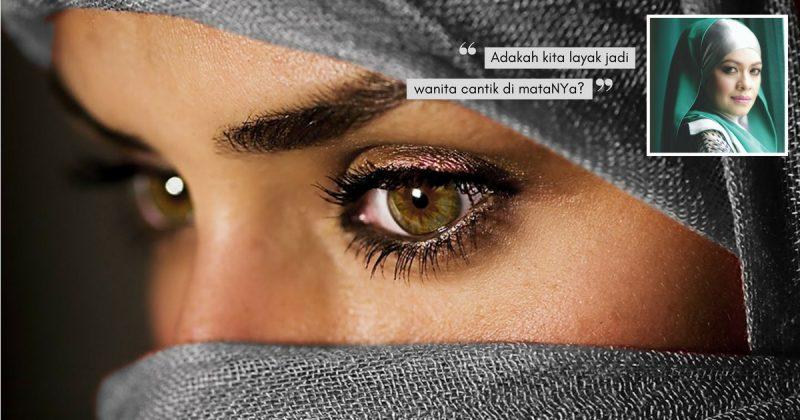 Jom, Berusaha Jadi WANITA CANTIK Di Mata Allah SWT Ikut 10 Ciri Yang Ustazah Ini Kongsikan!