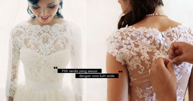 Lengkapkan Wedding Dress Idaman Anda Dengan Pilihan RENDA Yang Sesuai