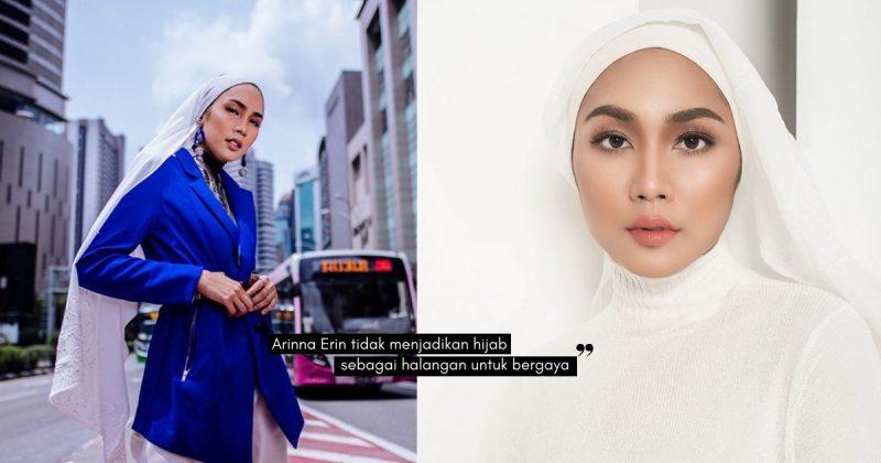 Fesyen & Hijab Tak Menjadi Halangan, ARINNA ERIN Bebas Bergaya!